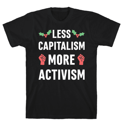Less Capitalism More Activism Mens T-Shirt