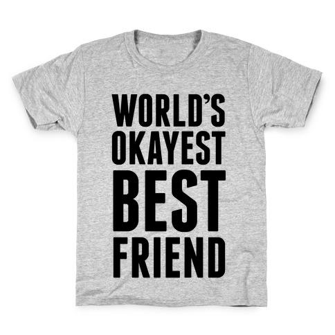 World's Okayest Best Friend Kids T-Shirt