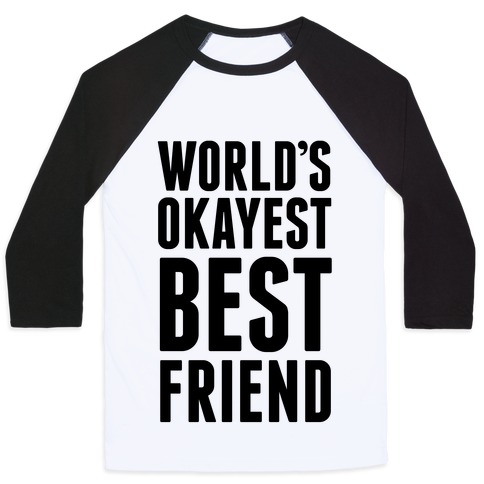 World's Okayest Best Friend Baseball Tee
