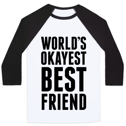 World's Okayest Best Friend Baseball Tee