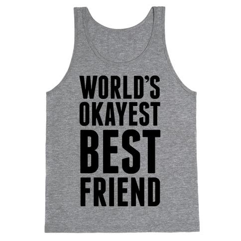 World's Okayest Best Friend Tank Top