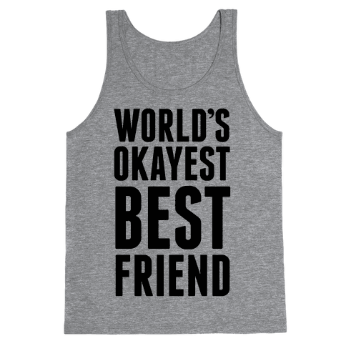 World's Okayest Best Friend Tank Top