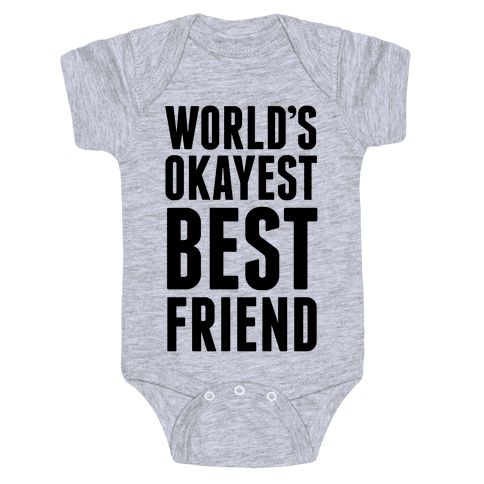 World's Okayest Best Friend Baby Onesy