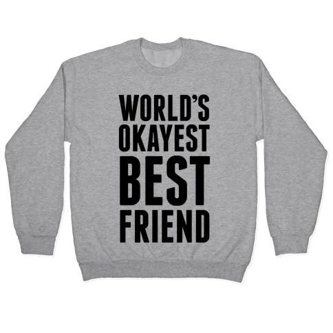 World's Okayest Best Friend Pullover