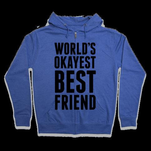 World's Okayest Best Friend Zip Hoodie