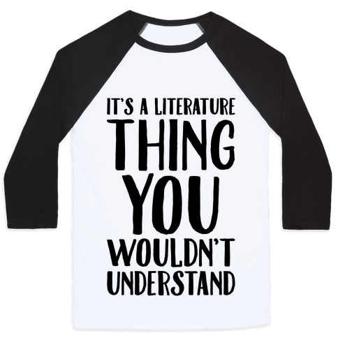 It's A Literature Thing You Wouldn't Understand Baseball Tee