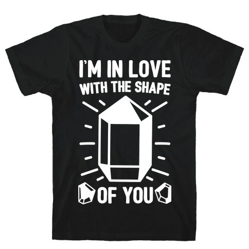 I'm In Love With The Shape of You Crystal Parody White Print Mens T-Shirt