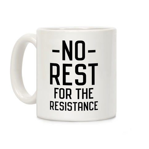 No Rest for the Resistance Coffee Mug