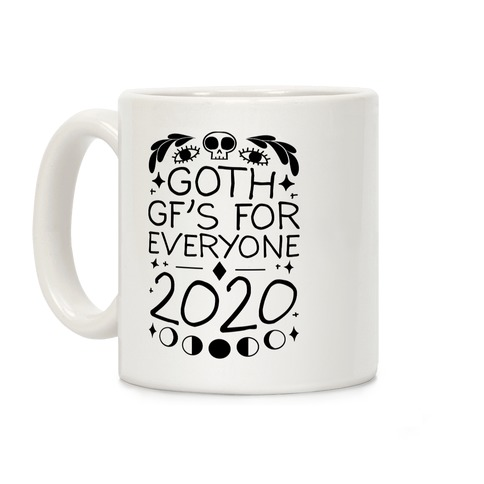 Goth Gf's For Everyone 2020 Coffee Mug