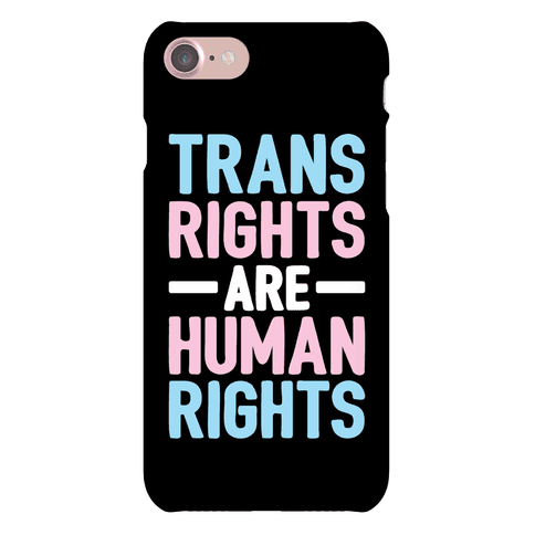 Trans Rights Are Human Rights Phone Case