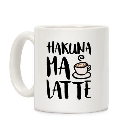 Hakuna Ma Latte Parody Coffee Mug