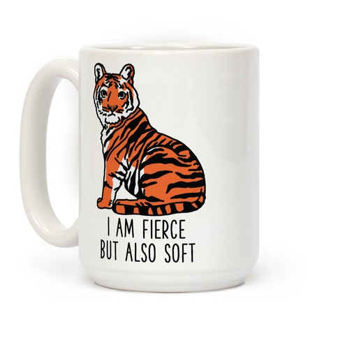 I Am Fierce But Also Soft Coffee Mug
