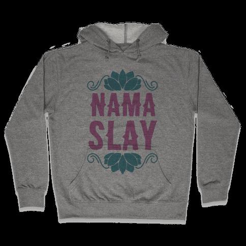 Nama-Slay Hooded Sweatshirt