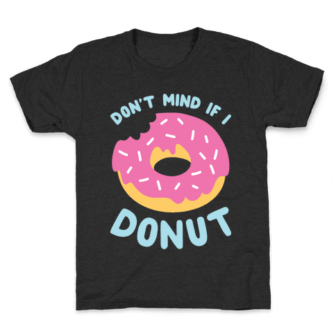Don't Mind If I Donut Kids T-Shirt