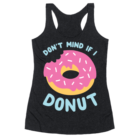 Don't Mind If I Donut Racerback Tank Top