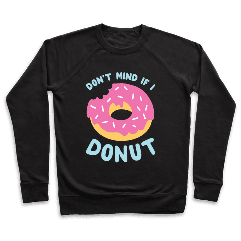 Don't Mind If I Donut Pullover