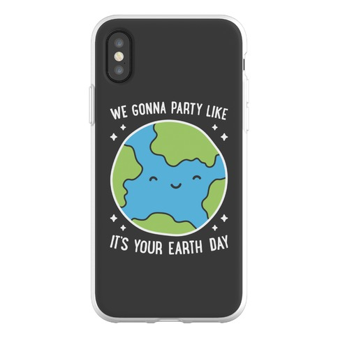 We Gonna Party Like It's Your Earth Day Phone Flexi-Case