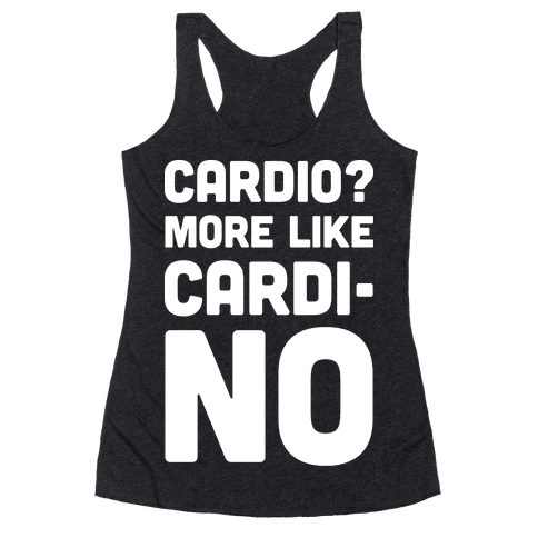 Cardio More Like Cardi-no Racerback Tank Top
