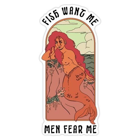 Fish Want Me Men Fear Me Mermaid Die Cut Sticker