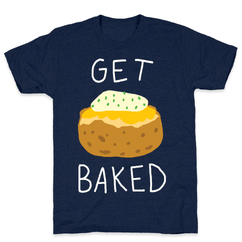 Get Baked Mens T-Shirt