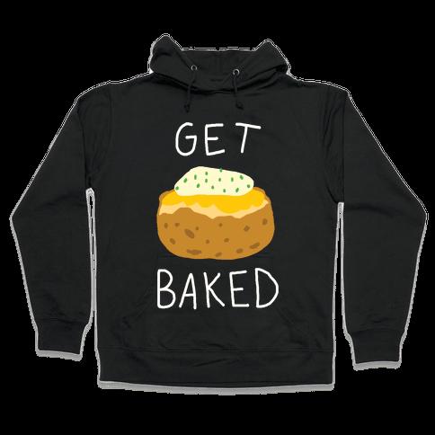 Get Baked Hooded Sweatshirt