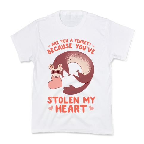 Are You A Ferret? Because You've Stolen My Heart Kids T-Shirt