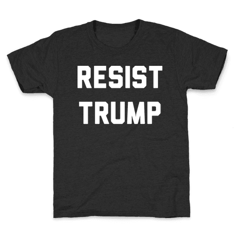 Resist Trump Kids T-Shirt