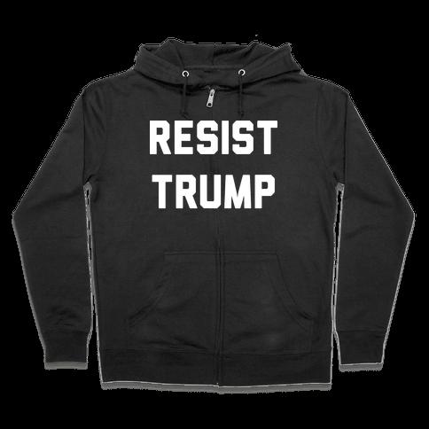 Resist Trump Zip Hoodie