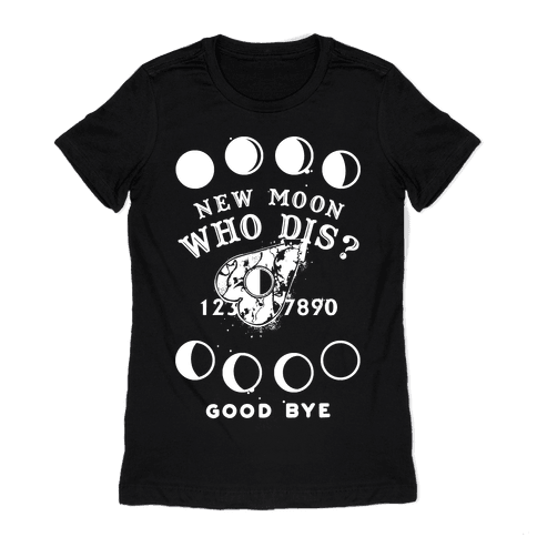 New Moon Who Dis Ouija Board Planchette Moon Phase Witch Womens T-Shirt