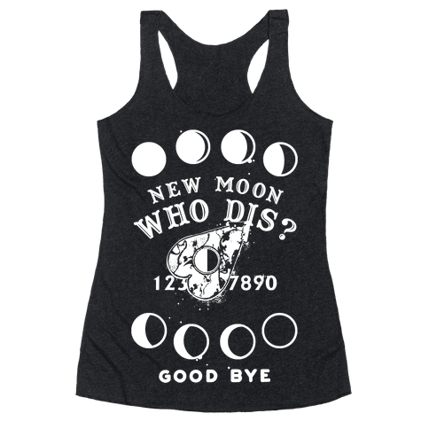 New Moon Who Dis Ouija Board Planchette Moon Phase Witch Racerback Tank Top