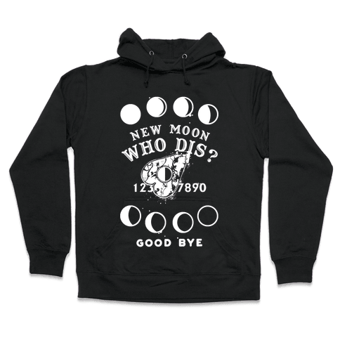 New Moon Who Dis Ouija Board Planchette Moon Phase Witch Hooded Sweatshirt