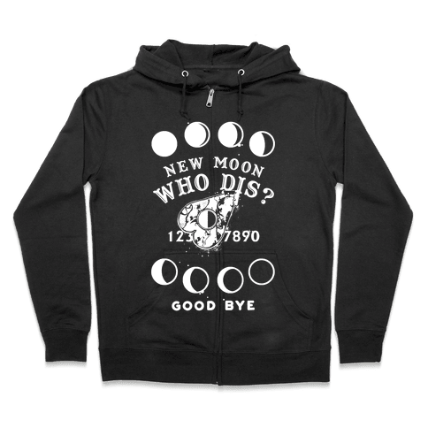 New Moon Who Dis Ouija Board Planchette Moon Phase Witch Zip Hoodie