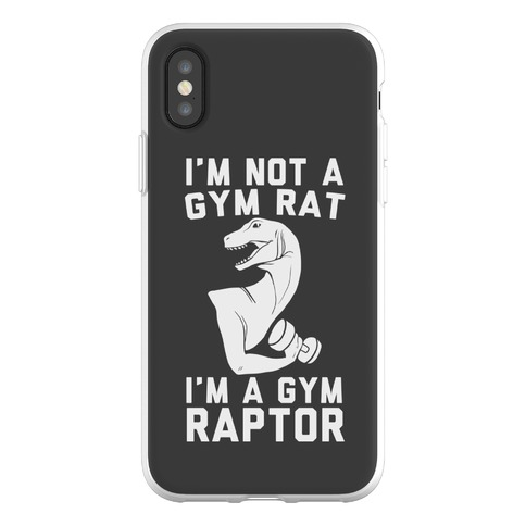 I'm Not a Gym Rat, I'm a Gym Raptor Phone Flexi-Case
