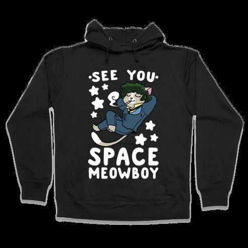See you, Space Meowboy - Cowboy Bebop Hooded Sweatshirt