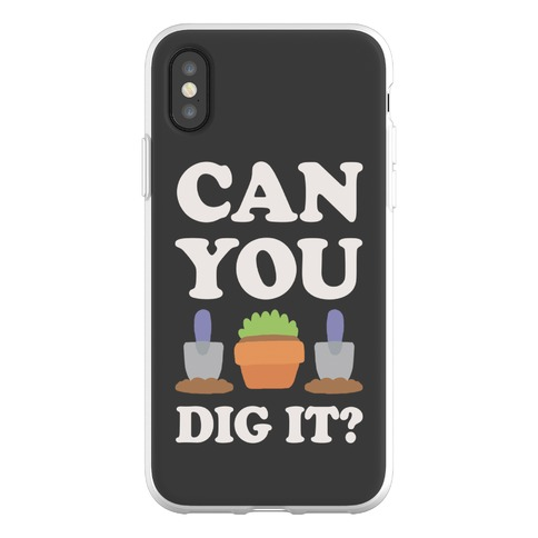 Can You Dig It Phone Flexi-Case