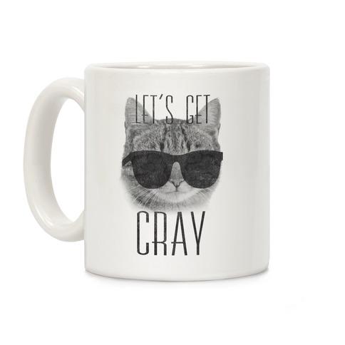 Let's Get Cray Coffee Mug