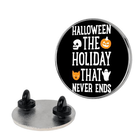 Halloween The Holiday That Never Ends pin
