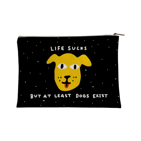 Life Sucks But At Least Dogs Exist Accessory Bag