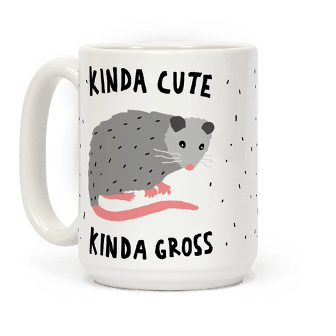 Kinda Cute Kinda Gross Opossum Coffee Mug