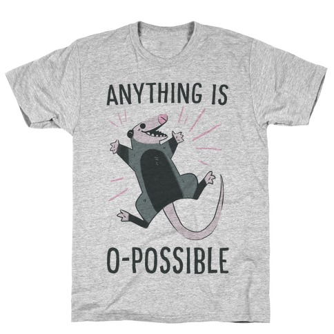 Anything is O-possible T-Shirt