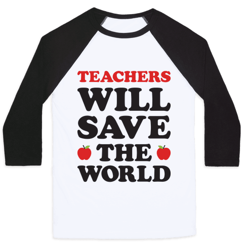 Teachers Will Save The World Baseball Tee