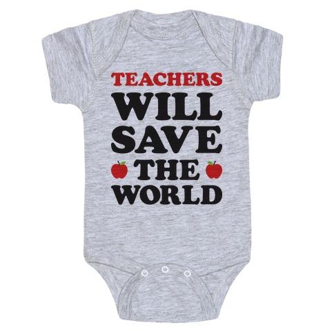 Teachers Will Save The World Baby Onesy