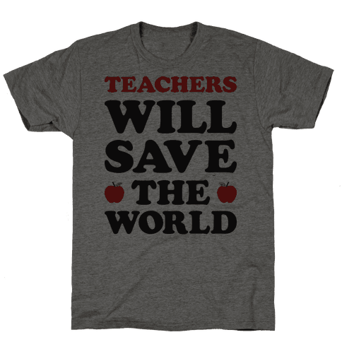 Teachers Will Save The World