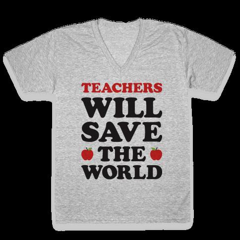 Teachers Will Save The World V-Neck Tee Shirt