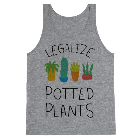 Legalize Potted Plants Tank Top