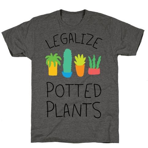 Legalize Potted Plants T-Shirt