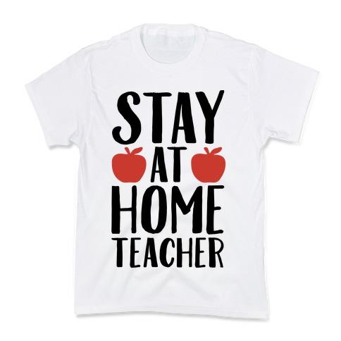 Stay At Home Teacher Kids T-Shirt