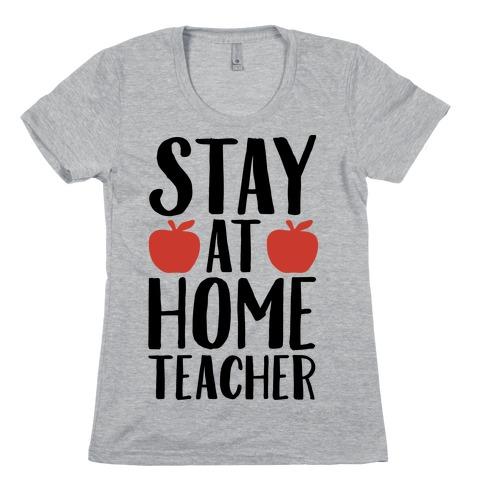 Stay At Home Teacher Womens T-Shirt