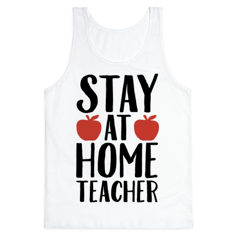 Stay At Home Teacher Tank Top