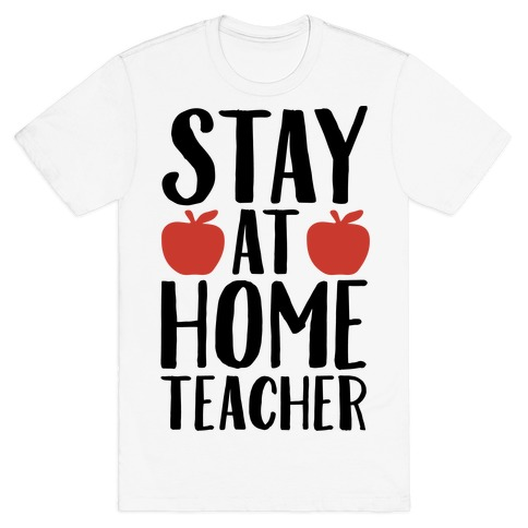 Stay At Home Teacher T-Shirt